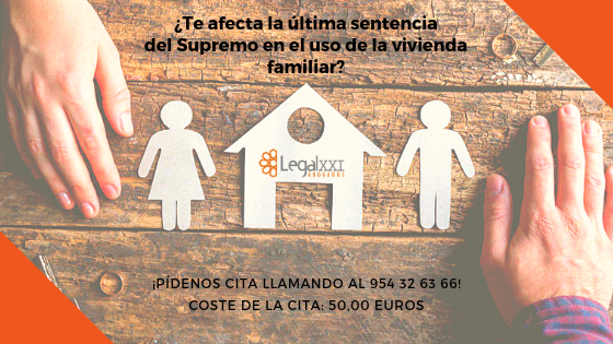 ¿TE AFECTA LA ÚLTIMA SENTENCIA DEL SUPREMO EN EL USO DE LA VIVIENDA FAMILIAR?